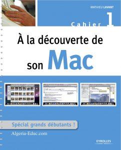 """Edité chez Eyrolles, ce livre """"à la découverte de son Mac"""" s'adresse aux débutants."""
