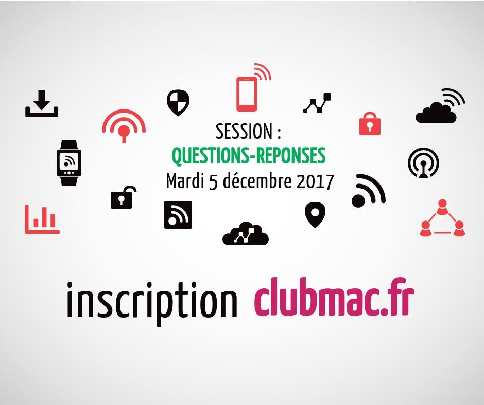 5 décembre 17 : Questions-Réponses au Club Mac de Montreuil